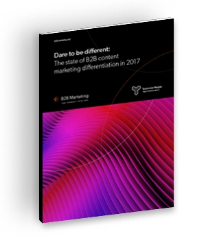 Dare to be different: The state of B2B content marketing differentiation in 2017 cover image