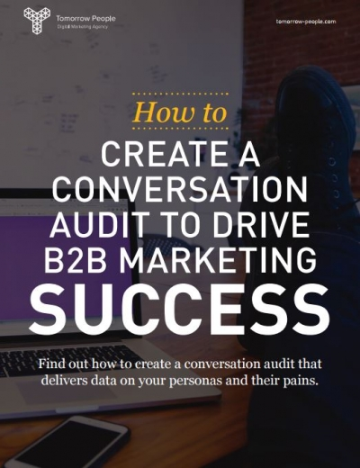 How to create a conversation audit to drive B2B marketing success