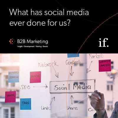 B2B Marketing report - what has social media ever done for us