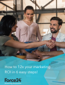 How to 12 times your marketing ROI in 6 steps