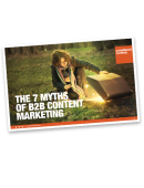 The 7 myths of B2B content marketing