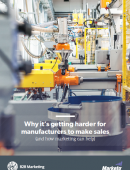 Why it's getting harder for manufacturers to make sales (and how marketers can help)